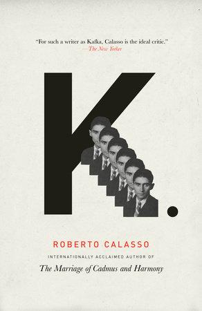 K. by Roberto Calasso