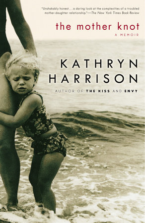 The Mother Knot by Kathryn Harrison