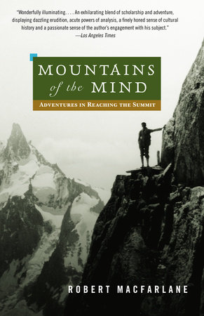 Mountains of the Mind by Robert Macfarlane