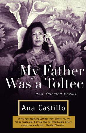 My Father Was a Toltec by Ana Castillo