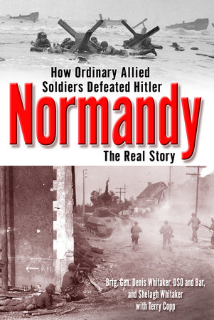 Normandy by Shelagh Whitaker, Dennis Whitaker and Terry Copp