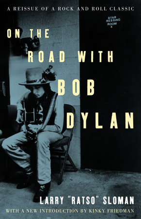 On the Road with Bob Dylan by Larry Sloman
