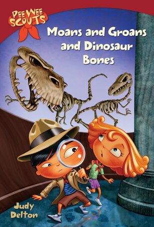 Pee Wee Scouts: Moans and Groans and Dinosaur Bones by Judy Delton