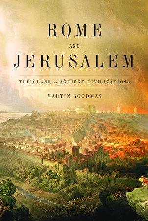 Rome and Jerusalem by Martin Goodman
