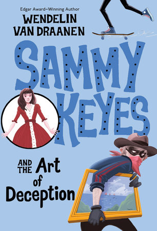 Sammy Keyes and the Art of Deception by Wendelin Van Draanen