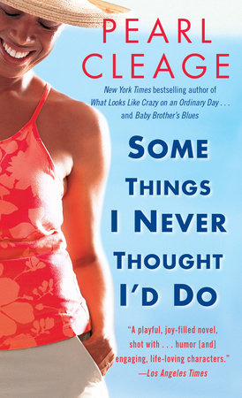Some Things I Never Thought I'd Do by Pearl Cleage