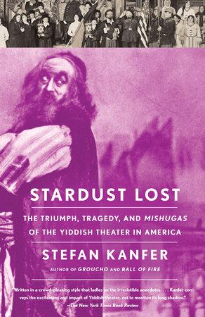 Stardust Lost by Stefan Kanfer