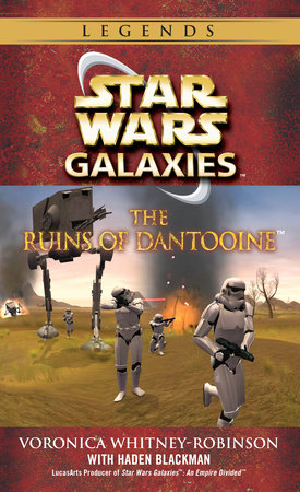 The Ruins of Dantooine: Star Wars Galaxies Legends by Voronica Whitney-Robinson