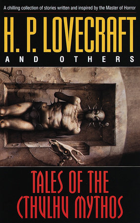 Tales of the Cthulhu Mythos by H.P. Lovecraft, Robert Bloch, Ramsey Campbell and Brian Lumley