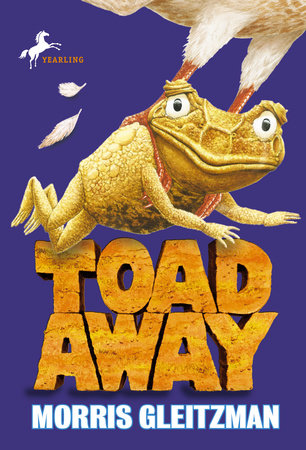 Toad Away by Morris Gleitzman