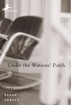 Under the Watsons' Porch by Susan Shreve