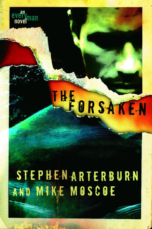 The Forsaken by Stephen Arterburn and Mike Moscoe