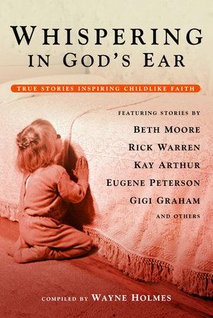 Whispering in God's Ear by Wayne Holmes