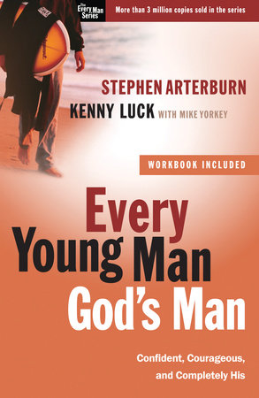 Every Young Man, God's Man by Stephen Arterburn, Kenny Luck and Mike Yorkey