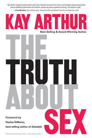 The Truth About Sex by Kay Arthur