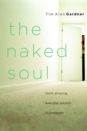 The Naked Soul by Tim Alan Gardner