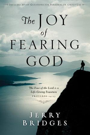 The Joy of Fearing God by Jerry Bridges