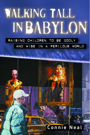 Walking Tall in Babylon by Connie Neal
