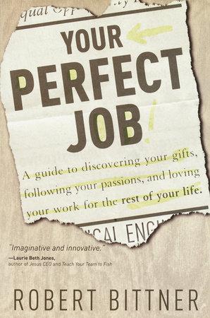 Your Perfect Job by Robert Bittner