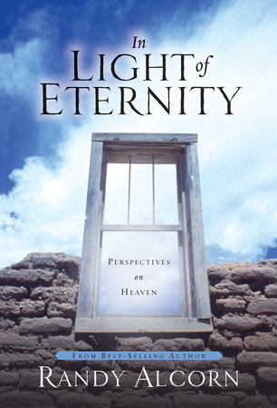 In Light of Eternity by Randy Alcorn