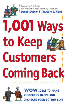1,001 Ways to Keep Customers Coming Back by Donna Greiner and Theodore B. Kinni