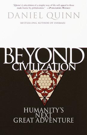 Beyond Civilization by Daniel Quinn
