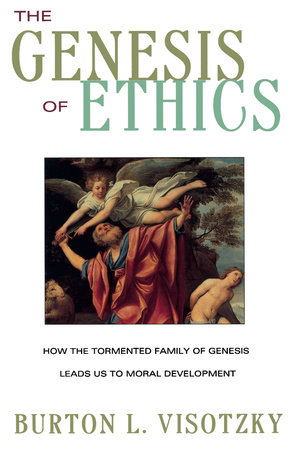The Genesis of Ethics by Burton L. Visotzky