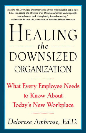 Healing the Downsized Organization by Delorese Ambrose