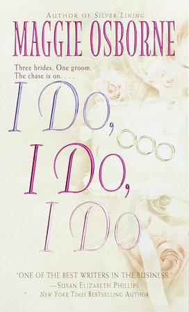 I Do, I Do, I Do by Maggie Osborne