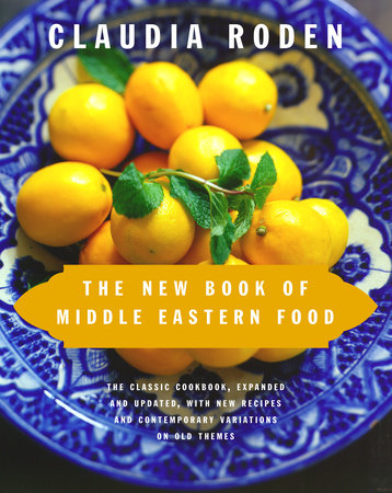 The New Book of Middle Eastern Food by Claudia Roden