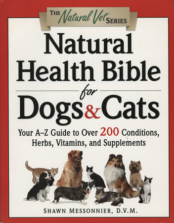 Natural Health Bible for Dogs & Cats by Shawn Messonnier, D.V.M.