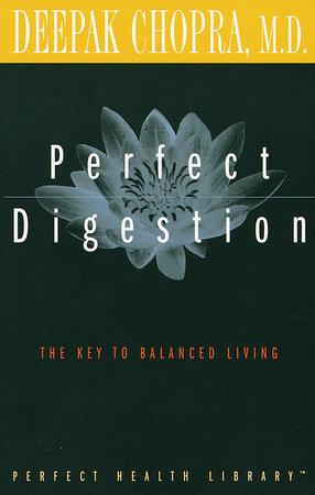 Perfect Digestion by Deepak Chopra, M.D.