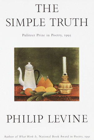 The Simple Truth by Philip Levine