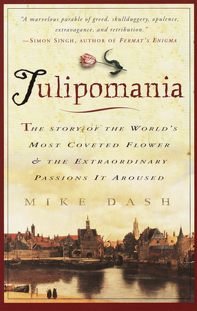 Tulipomania by Mike Dash
