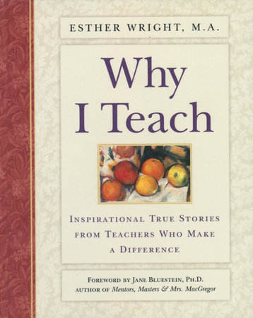 Why I Teach by Esther Wright, M.A.