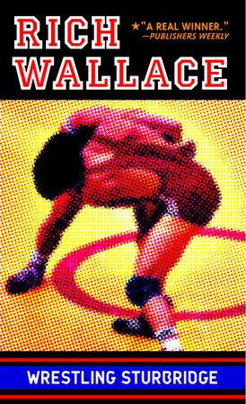 Wrestling Sturbridge by Rich Wallace