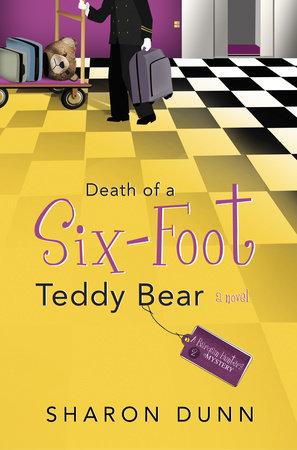 Death of a Six-Foot Teddy Bear by Sharon Dunn