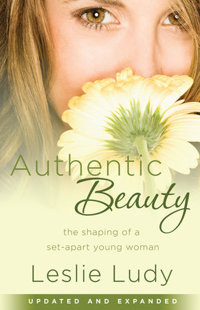 Authentic Beauty by Leslie Ludy