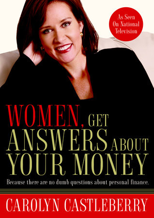 Women, Get Answers About Your Money by Carolyn Castleberry