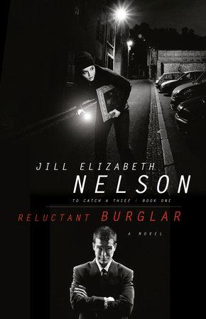 Reluctant Burglar by Jill Elizabeth Nelson