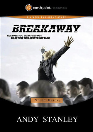 Breakaway Study Guide by Andy Stanley