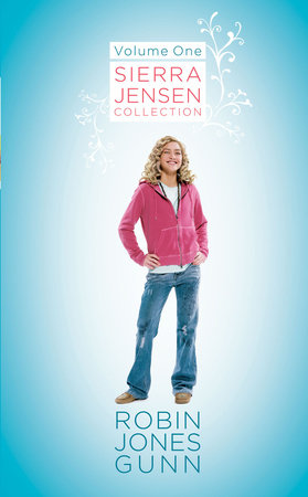 Sierra Jensen Collection, Vol 1 by Robin Jones Gunn