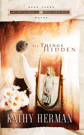 All Things Hidden by Kathy Herman