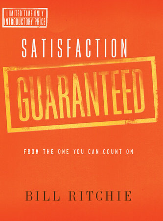 Satisfaction Guaranteed by Bill Ritchie