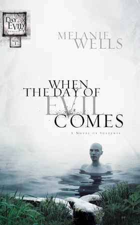 When the Day of Evil Comes (Day of Evil Series #1) by Melanie Wells