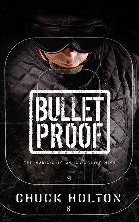 Bulletproof by Chuck Holton
