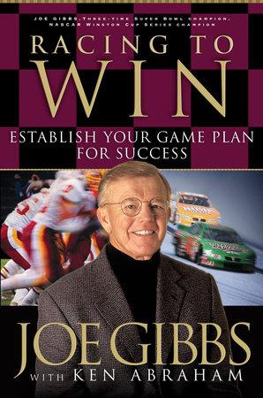 Racing to Win by Joe Gibbs