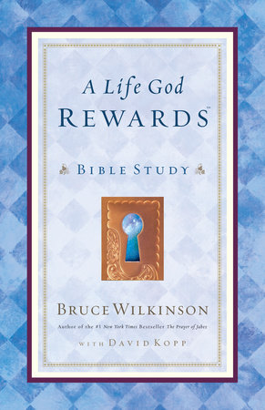 A Life God Rewards by Bruce Wilkinson