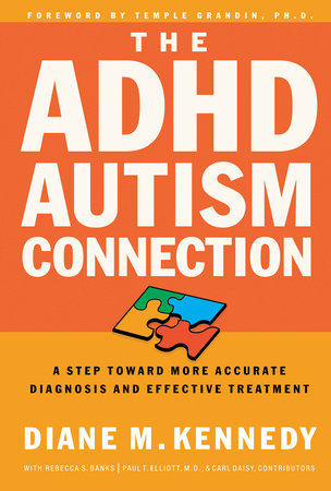 The ADHD-Autism Connection by Diane Kennedy