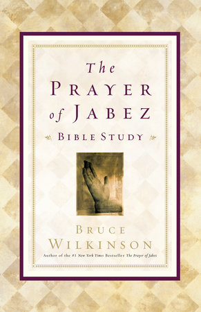 The Prayer of Jabez Bible Study by Bruce Wilkinson